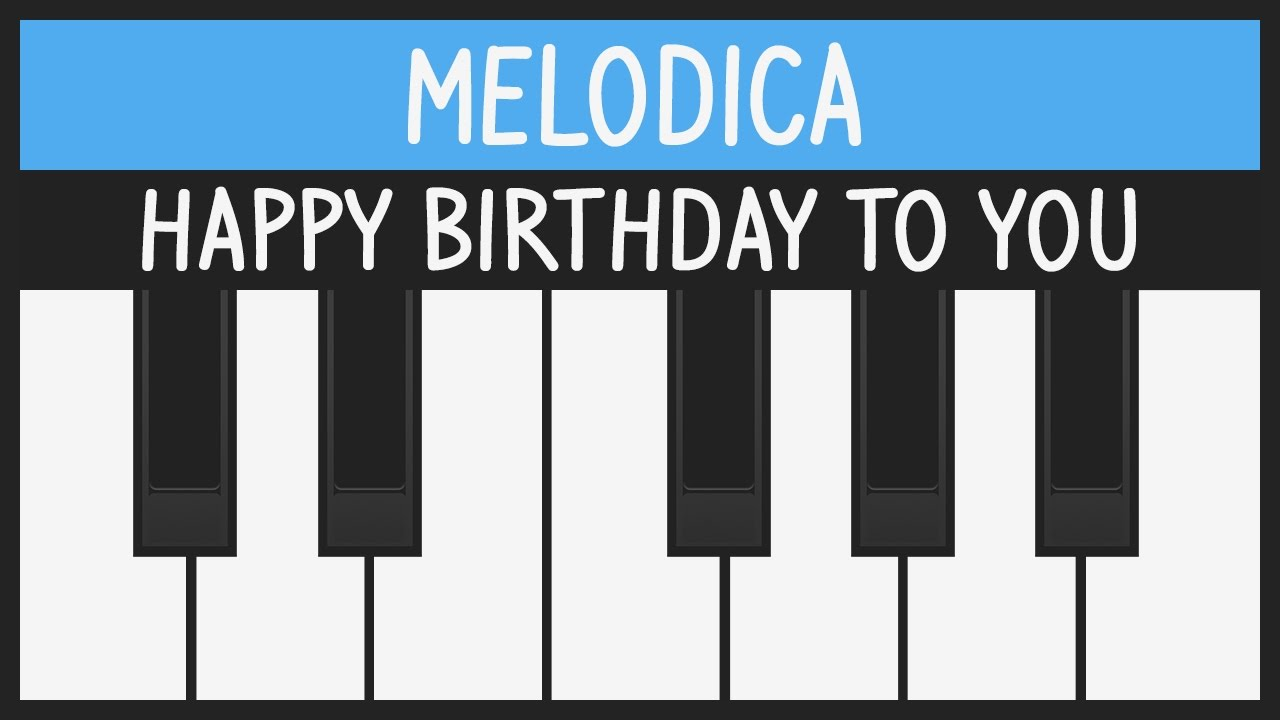 melodica notes for happy birthday ; maxresdefault