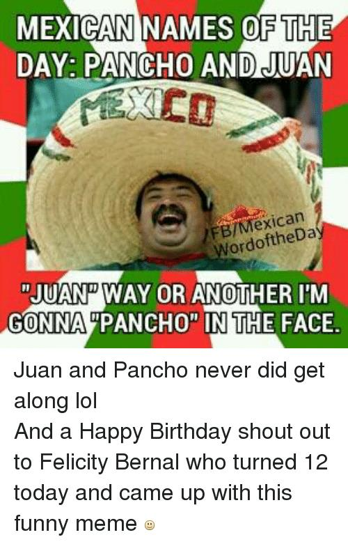 mexican happy birthday meme ; Facebook-Juan-and-Pancho-never-did-get-d3436d