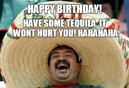 mexican happy birthday meme ; laughing_mexican_birthday_meme2