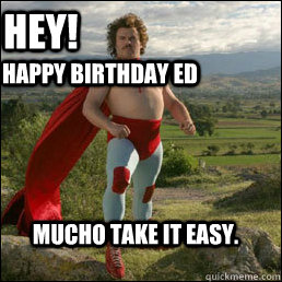 nacho libre happy birthday ; 3vf0z3