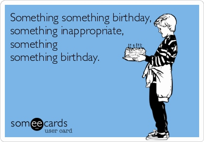 offensive happy birthday ; inappropriate-birthday-cards-fresh-offensive-birthday-ecards-100-images-happy-birthday-slutbag-of-inappropriate-birthday-cards