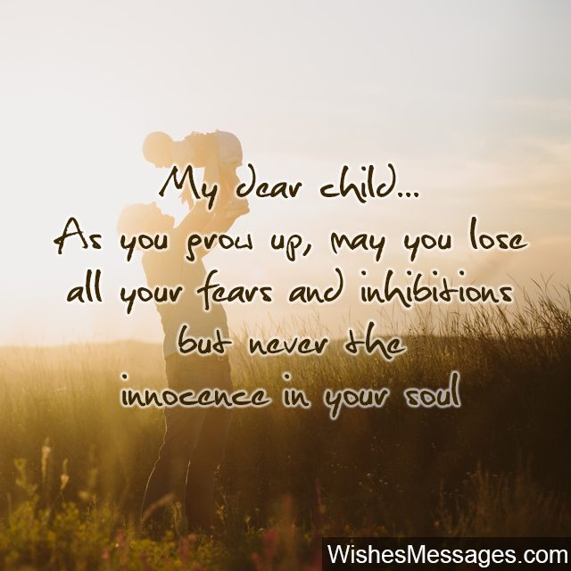 quote for baby boy birthday ; My-dear-child-quote-for-son-daughter-never-lose-innocence-640x640