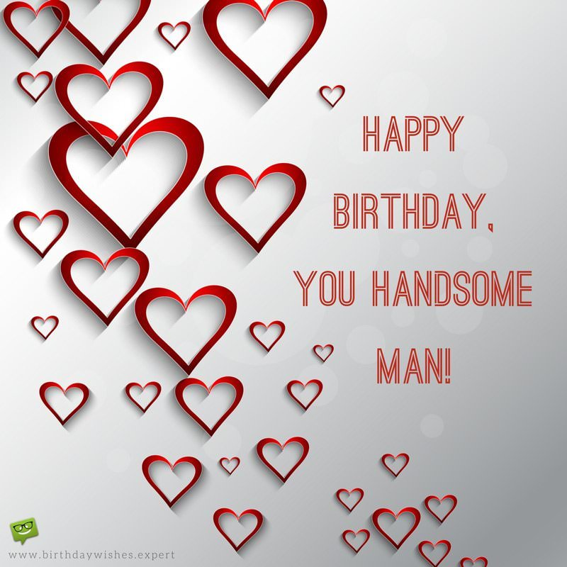 romantic birthday card messages for boyfriend ; Romantic-birthday-wish-for-a-handsome-man-on-a-background-of-red-hearts-1