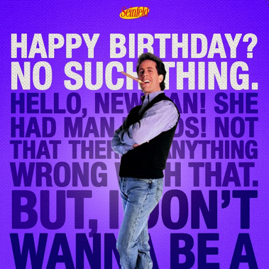seinfeld happy birthday quote ; Seinfeld_Birthday_Jerry