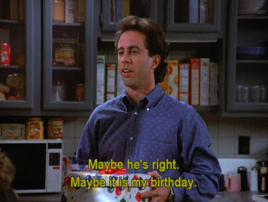 seinfeld happy birthday quote ; seinfeld-4x11-23