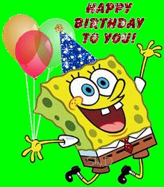 spongebob happy birthday ; 154ddea59cb56c5b2d0a6a3e8963f2fc--birthday-sayings-birthday-images
