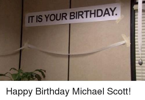 the office happy birthday ; itis-your-birthday-happy-birthday-michael-scott-16220777