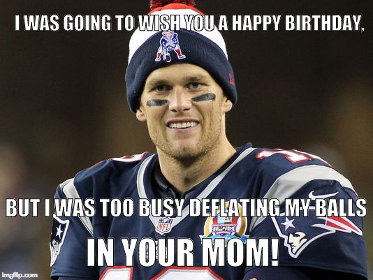 tom brady happy birthday meme ; 1clbn9