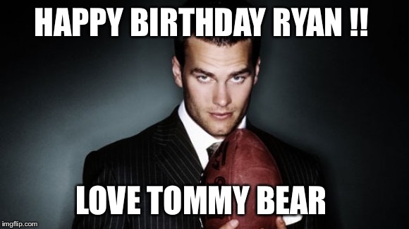 tom brady happy birthday meme ; 1jjr7r