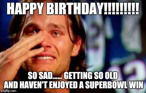 tom brady happy birthday meme ; 1v6d3c