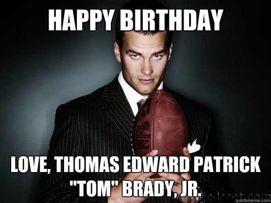 tom brady happy birthday meme ; qM6FcMP
