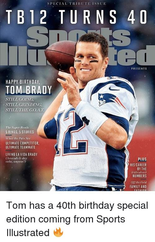 tom brady happy birthday meme ; special-tribute-issue-tb12-turns-40-presents-happy-birthday-tom-26551782