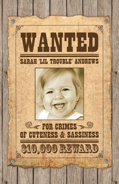 wanted birthday poster ; 65803ae9c2aed58c32f4f2664bb3db33--cowgirl-birthday-cowgirl-party
