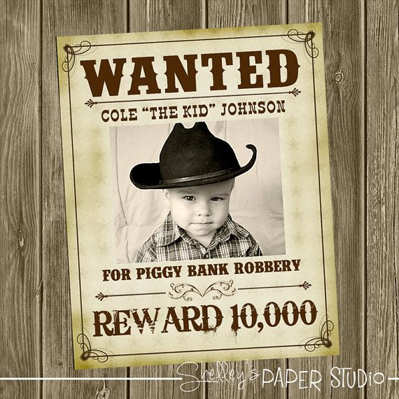 wanted birthday poster ; ccdac0c11afe706109ab161237877bca--cowboy-birthday-cowboy-party