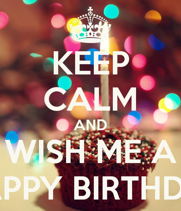 wish him a happy birthday for me ; keep-calm-and-wish-me-a-happy-birthday-178