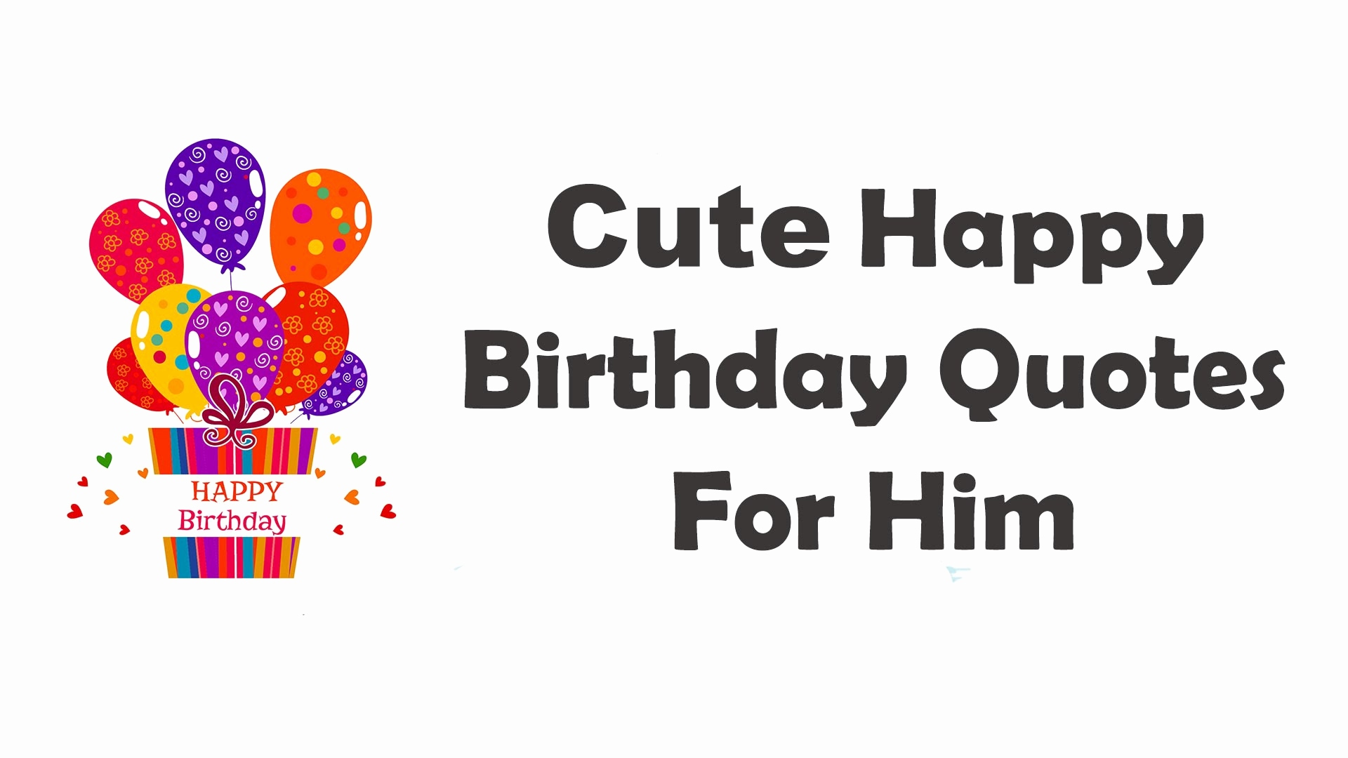 wish him a happy birthday for me ; wish-him-a-happy-birthday-for-me-inspirational-happy-birthday-quotes-for-boyfriend-or-husband-with-love-of-wish-him-a-happy-birthday-for-me
