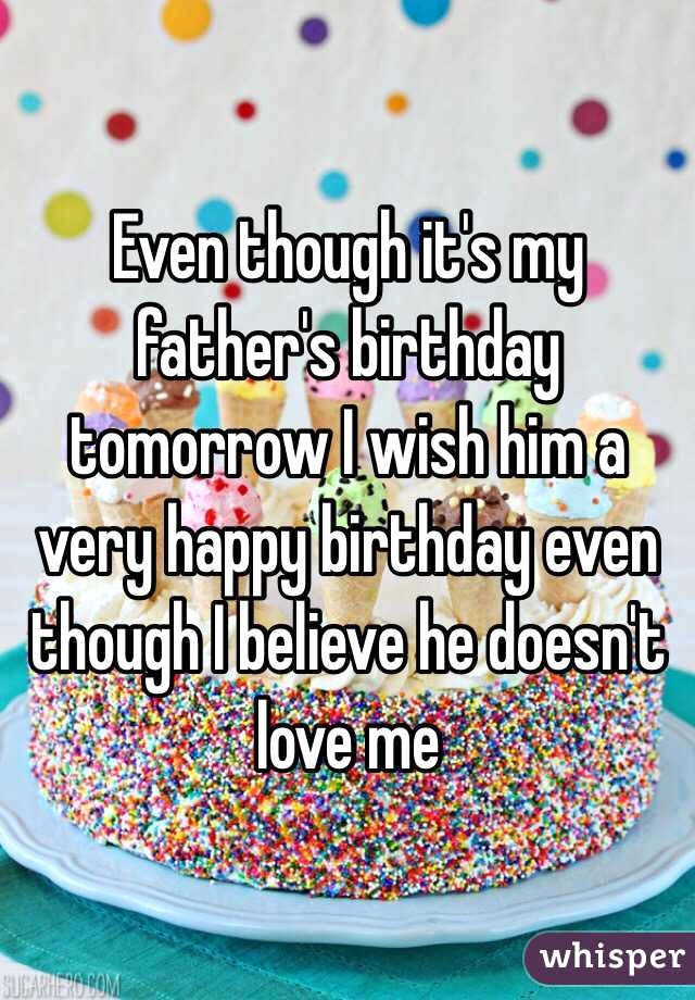 wish him a happy birthday for me ; wish-him-happy-birthday-for-me-unique-even-though-it-s-my-father-s-birthday-tomorrow-i-wish-him-a-very-of-wish-him-happy-birthday-for-me