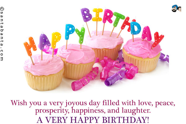 wish you a very happy and prosperous birthday ; f1383d8074405508a0f015f642425edb