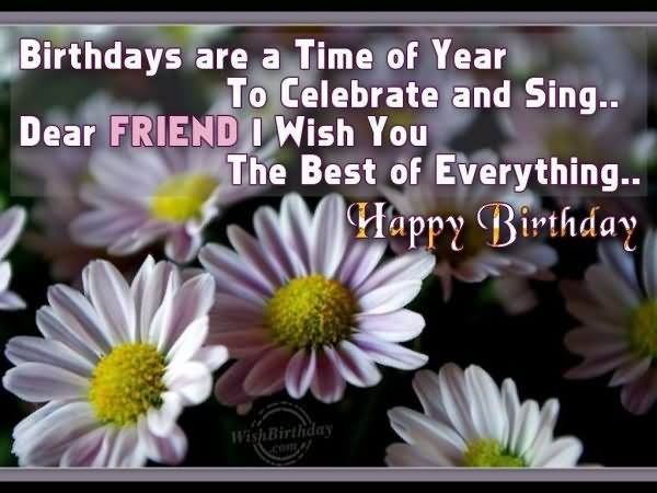 wish you happy birthday my dear friend ; 88ad297f5e79ecf773bb16db1daf32be