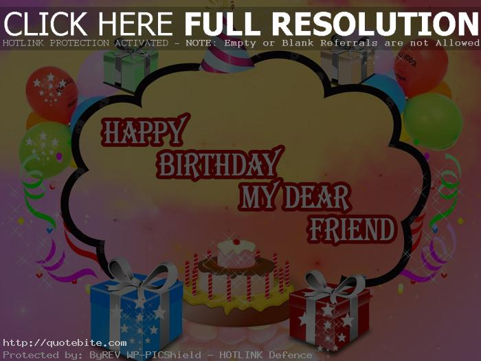 wish you happy birthday my dear friend ; happy-birthday-quotes-wishes-messages-sms-best-friends-05
