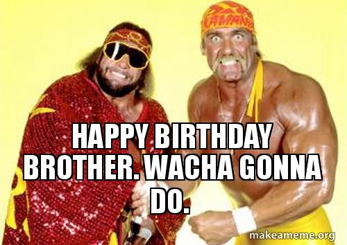 wrestling happy birthday images ; happy-birthday-brother-r0n71s