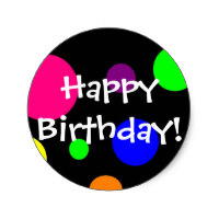 zazzle birthday stickers ; happy_birthday_classic_round_sticker-r9c255a1ce78a496aaaf72f0ac357af0b_v9waf_8byvr_200