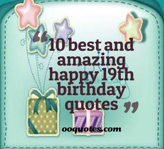19th birthday message for myself ; happy-19th-birthday-quotes