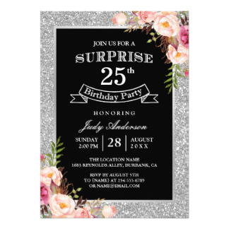 25th birthday invitation ideas ; silver-glitter-floral-25th-surprise-birthday-party-card_th-birthday-invitations-announcements-on-pin-by-cris-shaw-sweet-birthdays-birthday