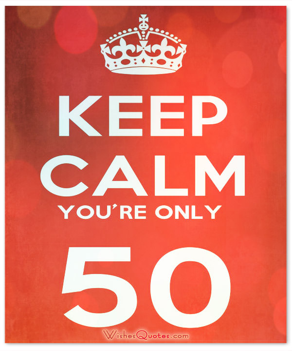 50 years old birthday message ; you-are-only-50