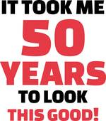 50th birthday clip art ; it-took-me-50-years-to-look-this-good--clip-art-vector_k43558806
