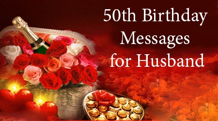 50th birthday message to husband ; Husband-50th-birthday-message