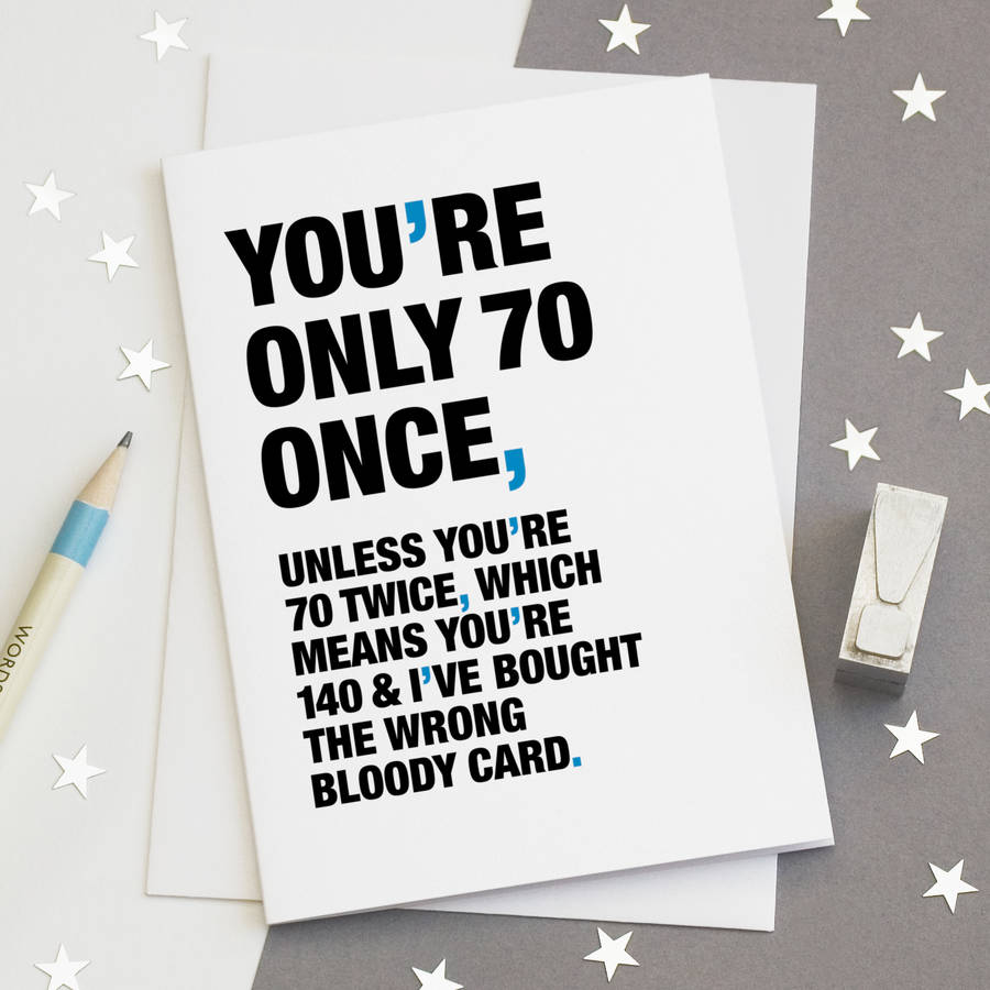 70th birthday cards ; original_you-re-only-70-once-funny-70th-birthday-card