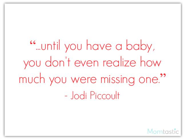 8 months old birthday message ; 40-best-quotes-about-babies-featuring-Jodi-Piccoult-on-Momtastic