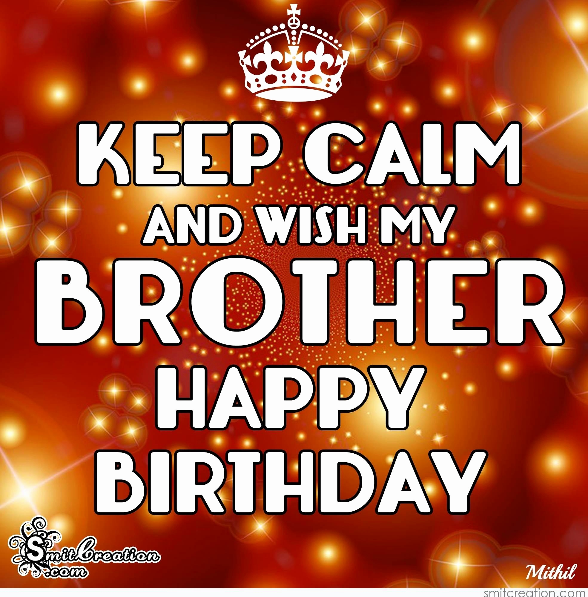 a birthday message to my brother ; happy-birthday-wishes-brother-elegant-keep-calm-and-wish-my-brother-happy-birthday-smitcreation-of-happy-birthday-wishes-brother