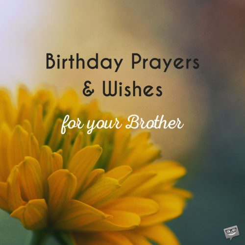 a birthday prayer message ; feature-image-for-Birthday-prayers-for-brother-500x500