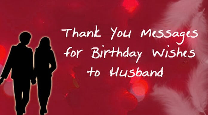 a birthday wish for a husband ; thank-you-message-birthday-wishes-husband