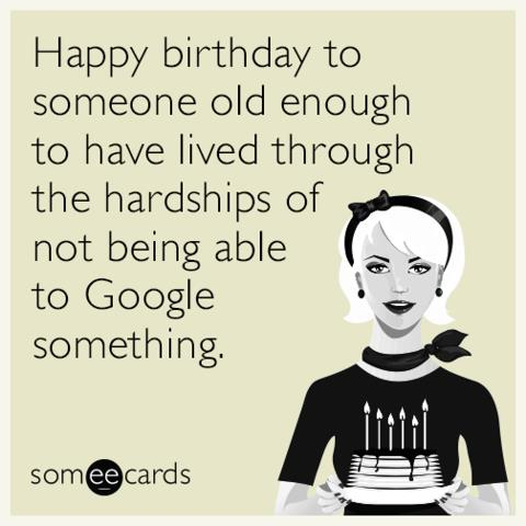 a funny birthday picture ; happy-birthday-old-enough-google-funny-ecard-QZx