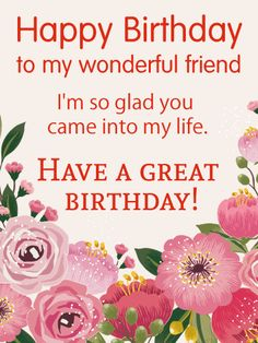 a great happy birthday message ; 98a1f52be1f49f1345707166d35952e9--birthday-wishes-for-a-friend-messages-happy-birthday-wishes-cards