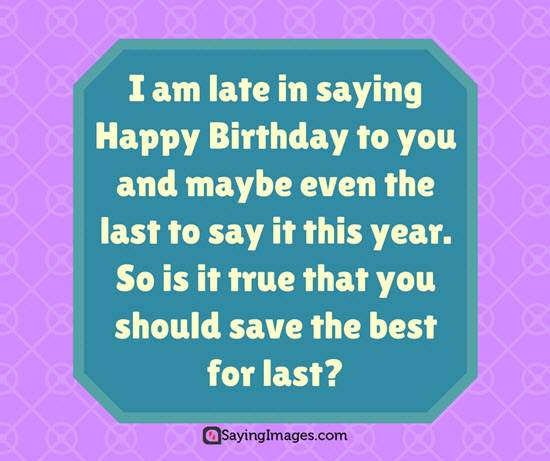 a picture saying happy birthday ; belated-birthday-sayings
