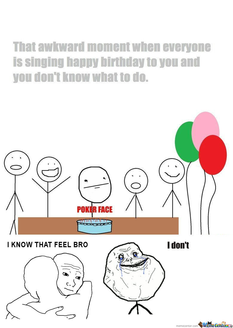awkward happy birthday ; rmx-that-awkward-moment-when-everyone-is-singing-happy-birthday-to-you_o_1156436