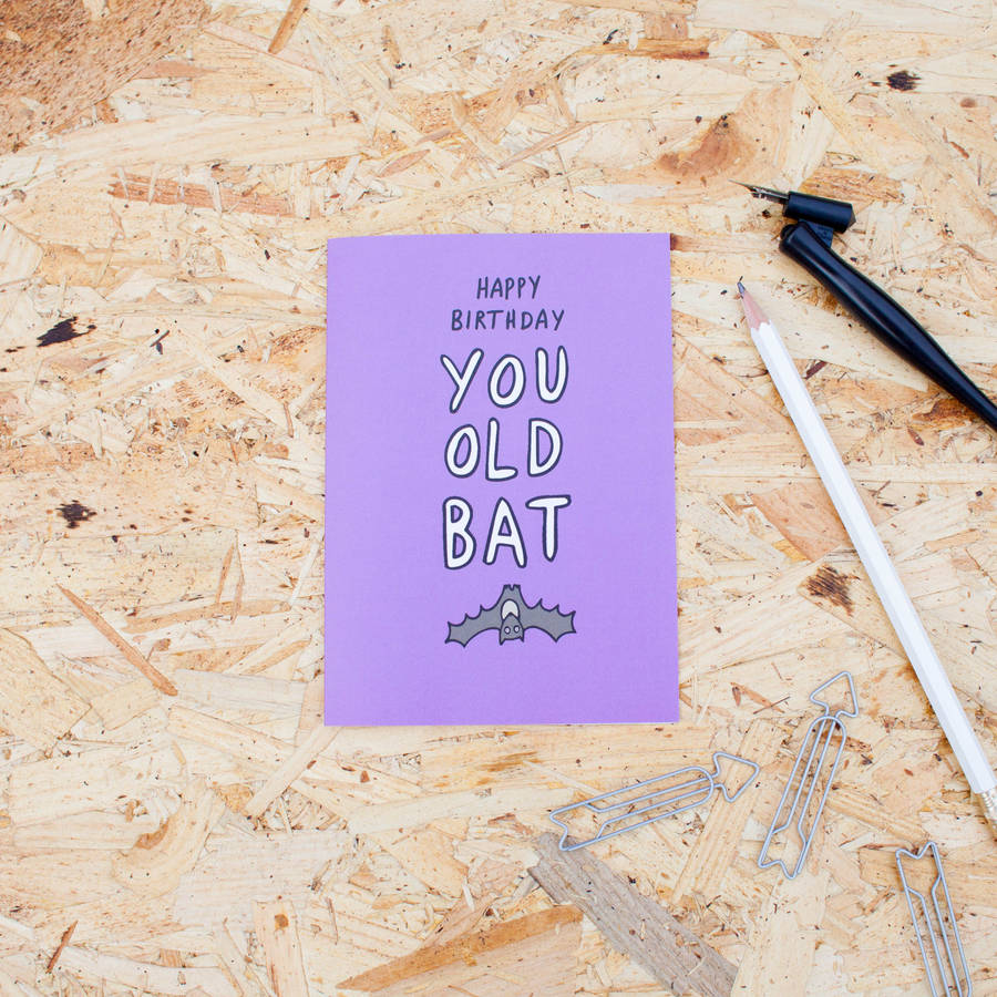 bat birthday card ; original_happy-birthday-you-old-bat-card