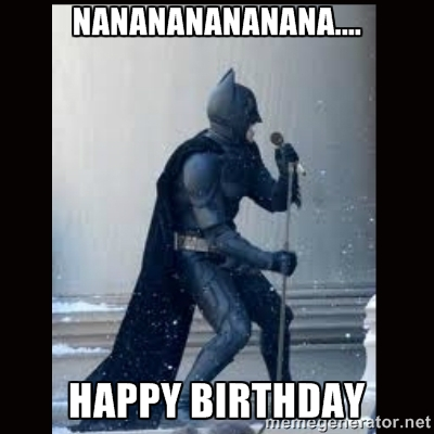 batman says happy birthday ; If-Batman-Say-Happy-Birthday-to-You