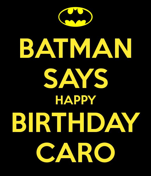 batman says happy birthday ; batman-says-happy-birthday-caro-3