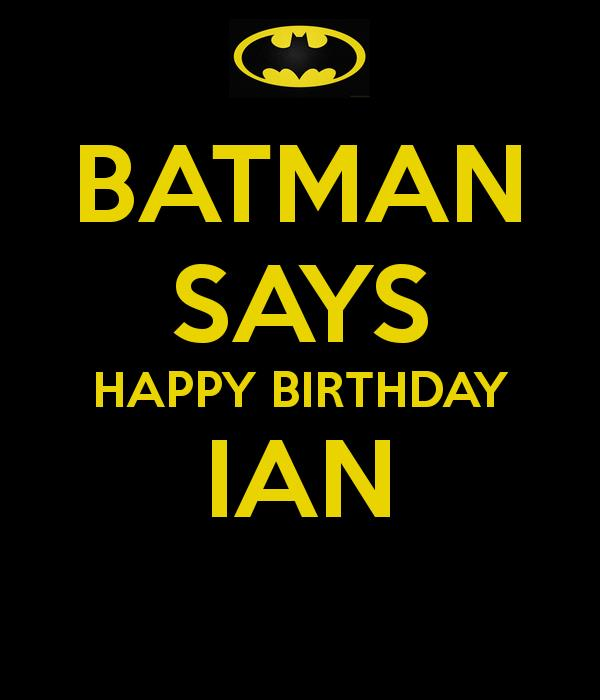 batman says happy birthday ; batman-says-happy-birthday-ian