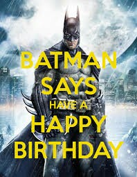 batman says happy birthday ; fccf5e23d682f56ae326636558883d2d