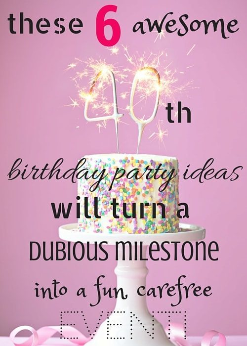 bday games ; These-6-Awesome-40th-Birthday-Party-Ideas-Will-Turn-A-Dubious-Milestone-Into-A-Fun-Carefree-Event