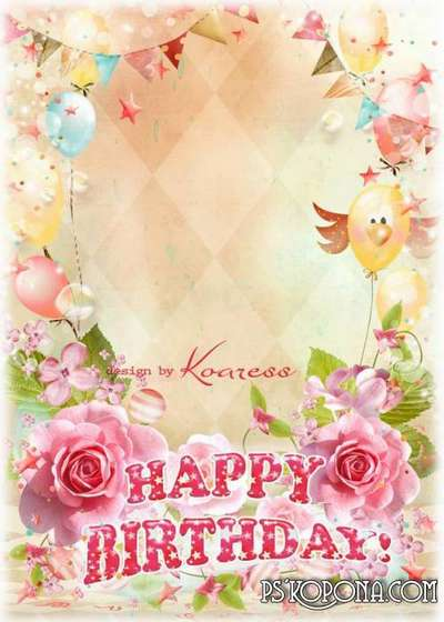 beautiful birthday photo frames ; 1444150111_beautiful-psd-frame-with-flowers-and-balloons-photos-for-girls-happy-birthday-1