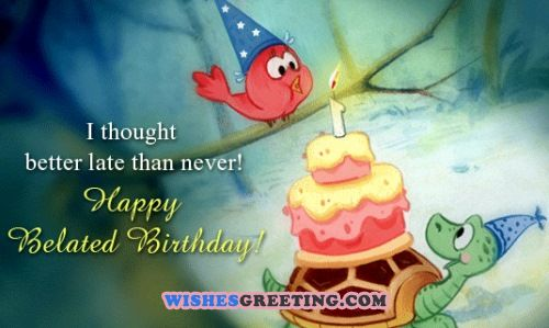 belated happy birthday wishes ; happy-belated-birthday-quotes7