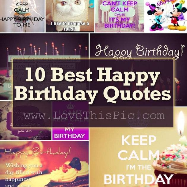best birthday picture quotes ; 10-Best-Happy-Birthday-Quotes-5477-1