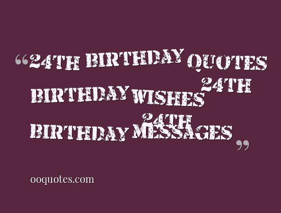 best birthday picture quotes ; 24th-birthday-quotes